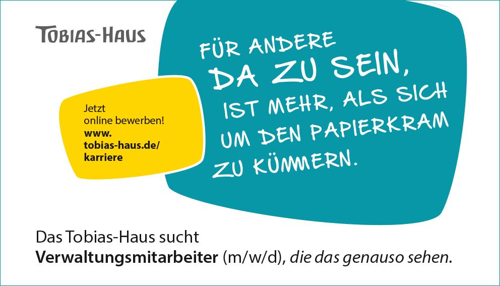 Stellenanzeige Tobias-Haus für Verwaltungsmitarbeiter: Für Andere da zu sein, ist mehr, als sich um den Papierkram zu kümmern.