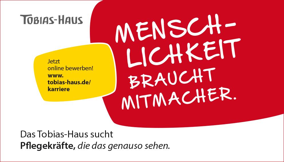 Stellenanzeige Tobias-Haus für Pflegekräfte: Menschlichkeit braucht Mitmacher.