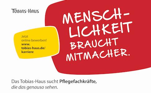 Mitarbeiterkampagne Tobias-Haus für Pflegekräfte: Menschlichkeit braucht Mitmacher.